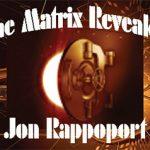 The Matrix Revealed With Jon Rappoport