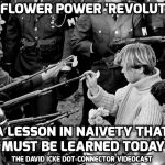 The Flower Power Revolution – A Lesson In Naivety That Must Be Learned Today