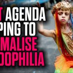 The LGBT Agenda is Helping to Normalise Paedophilia