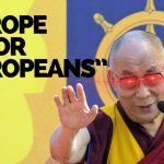 DALAI LAMA TO MIGRANTS: 'EUROPE BELONGS TO THE EUROPEANS'