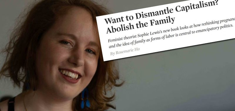 Feminist Says Family Must Be 'Abolished' to 'Dismantle Capitalism'