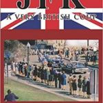 """""""FREE PODCAST SEGMENT"""" JFK – A Very British Coup: The Definitive Truth Of The Assassination With John Hamer"""