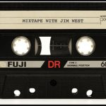 MIXTAPE WITH JIM WEST