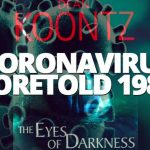 1981 DEAN KOONTZ THRILLER 'THE EYES OF DARKNESS' ACCURATELY PREDICTED CHINESE CORONAVIRUS OUTBREAK EVEN NAMED A LAB IN WUHAN AS STARTING POINT