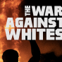 The War Against Whites: The Racial Psychology Behind the Anti-White Hatred Sweeping the West