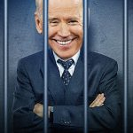 Joe Biden Belongs in Prison, Not the White House