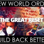 The Manufactured Crisis, The Great Reset And The NWO's 'Build Back Better'