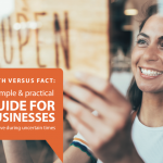 MYTH VERSUS FACT: A simple & practical GUIDE FOR BUSINESSES to thrive during uncertain times