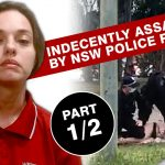 BREAKING: Sydney Mother Indecently Assaulted by NSW RIOT POLICE speaks out!